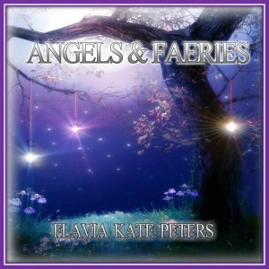 Angels and Faeries Flavia Kate Peters